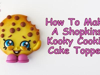 How To Make A Shopkins Kooky Cookie Cake Topper
