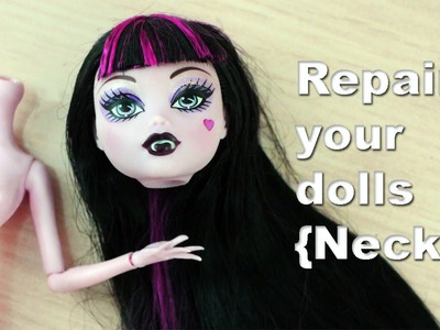 How to repair restore  fix Barbie, Monster High and EAH broken [Head. Neck] articulations.limbs.
