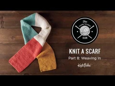 Learn to Knit Club: Learn to Knit a Scarf, Part 8: Weaving In Yarn Ends