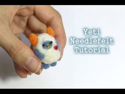 Needle Felted Cute Yeti Tutorial