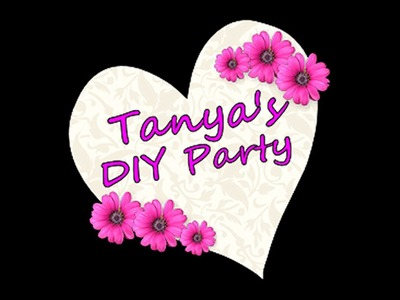 Tanya's DIY Party - Channel Trailer