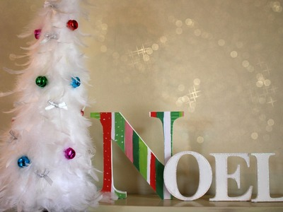 Christmas Decor DIY | Noel Sign & Feather Tree!