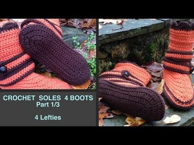 Come & Crochet SOLES 4 BOOTS With Me Part 1.3 (4 Lefties)