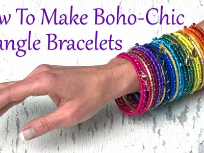 How To Make Jewelry: How To Make Boho Chic Bangle Bracelets