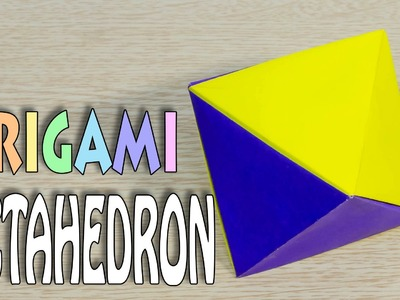 Origami Regular Octahedron : Polyhedron tutorial