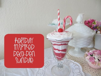 Chic and Cheap: Holiday Sundae (Deco-Den)