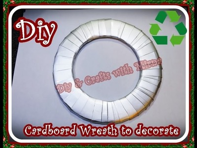 Diy. How to make a cardboard wreath to decorate