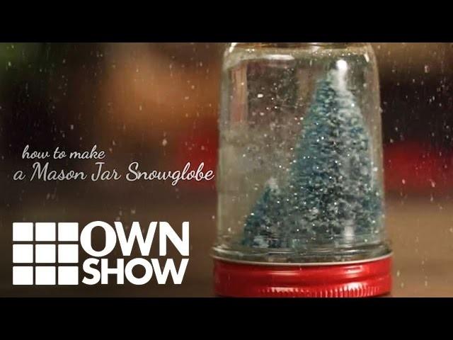DIY:  How to Make a Mason Jar Snow Globe   #OWNSHOW   Oprah Winfrey Network