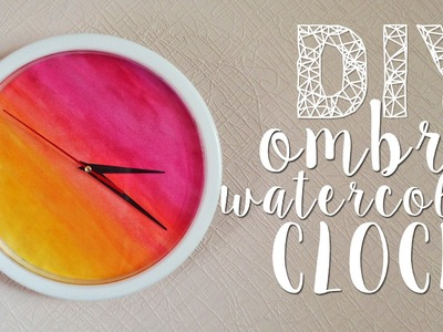 DIY WATERCOLOR OMBRE CLOCK | ROOM DECOR