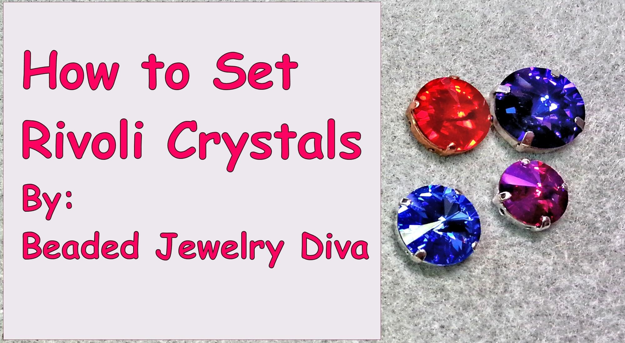 How to Set Rivoli Crystal Stones - Easy Tutorial for Prong Setting Crystals