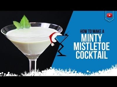 Christmas Cocktails - Minty Mistletoe - How to make a Minty Mistletoe Cocktail Recipe (Popular)