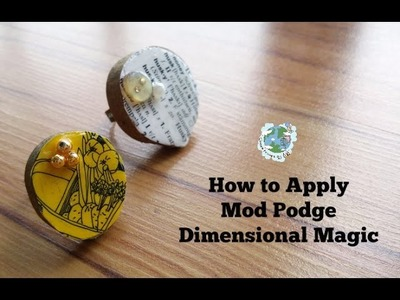 How to Apply Mod Podge Dimensional Magic