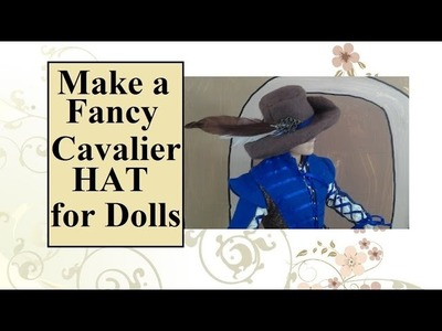 How to Make a Cavalier Hat for Ken Dolls