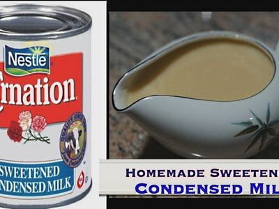 How to make Condensed Milk | Homemade Sweetened Condensed Milk
