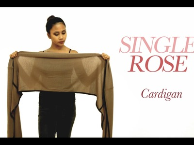 Long Cardigan - How to Make YAY Single Rose Cardigan from a Scarf