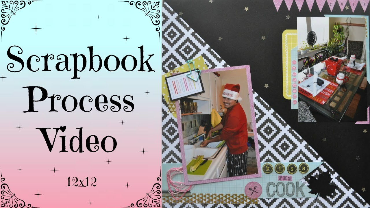 Scrapbook Process Video #1, Kiss the Cook