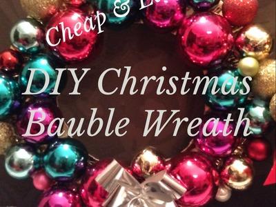 Christmas DIY - Bauble. Ornament Wreath - Easy & Cheap!