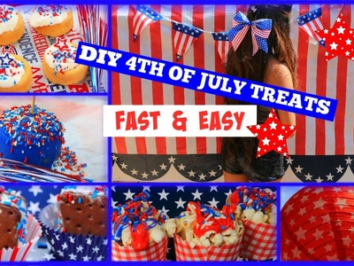||DIY 4th Of July Treats|| Easy, Fast + No Baking!!!||