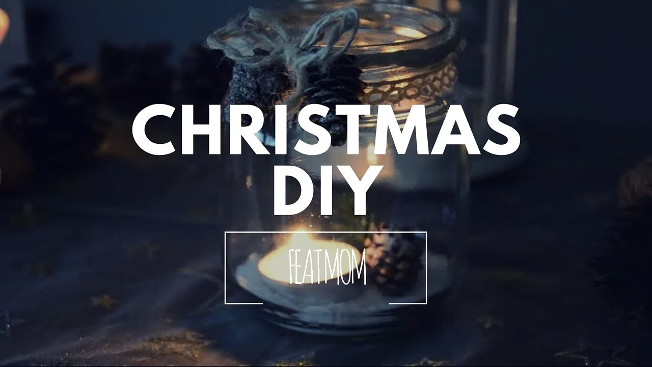 Christmas DIY (feat mom): candle