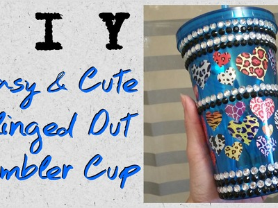 DIY Easy and Cute Blinged Out Tumbler Cup
