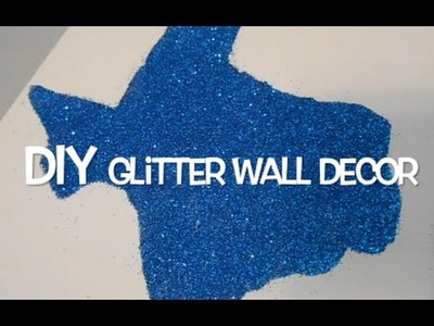 DIY Glitter Wall Decor for your Room!