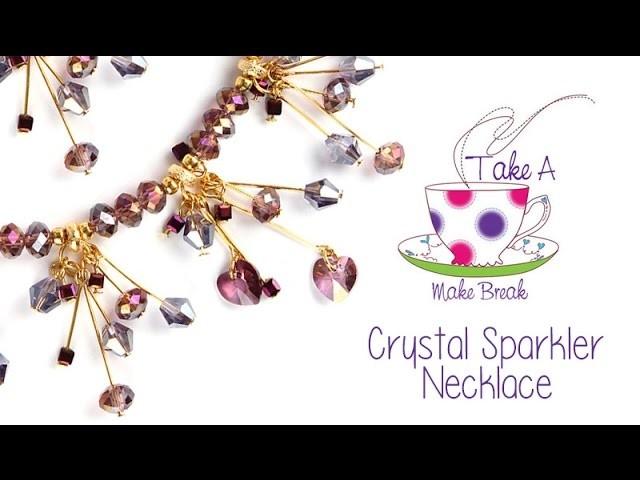 Crystal Sparkler Necklace | Take a Make Break with Sarah Millsop