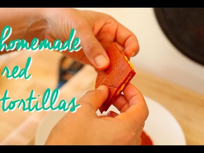 DIY: Homemade Natural Red Tortillas