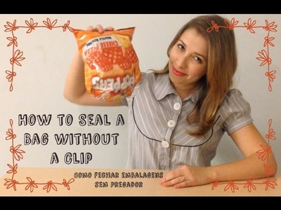 DIY - How to Seal a Bag Without a Clip