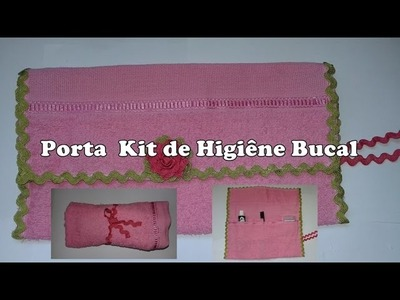 Diy: Porta Kit de Higiene Bucal