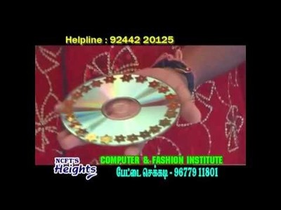 Art from waste CD Demo in Tamil | NCFT Heights Fashion Designing Institute