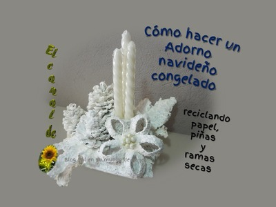 Cómo hacer un arreglo navideño congelado - How to Make a Christmas arrangement frozen
