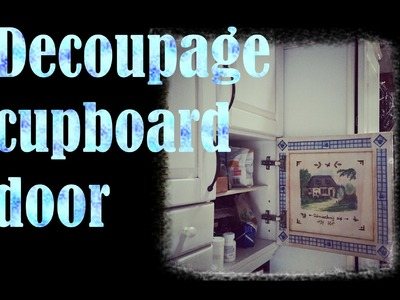 DIY decoupage cupboard door