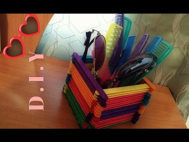DIY Hair Brush & Glasses Holder. Popsicle Stick Craft Idea