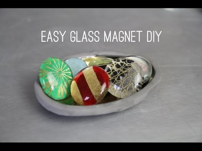 EASY DIY GLASS MAGNETS MAKE GREAT GIFTS