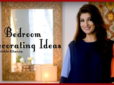 Bedroom Decorating Ideas | DIY Videos | Home Décor Tips | Twinkle Khanna