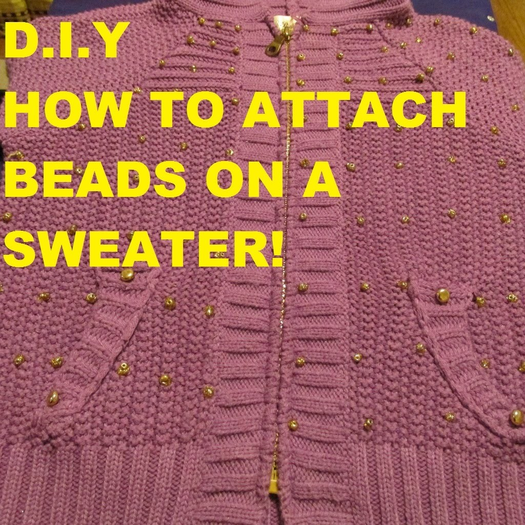 DIY: HOW TO ATTACH BEADS ON YOUR SWEATER VIDEO SERIES