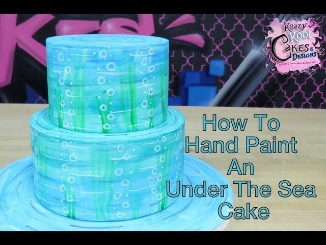 How To Hand Paint An Under The Sea Cake