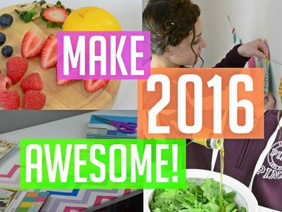 How To Make 2016 Awesome! DIY's, Snacks, & Inspiration!
