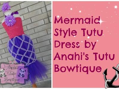 HOW TO: Make a Mermaid Style Tutu Dress by Anahi's Tutu Bowtique