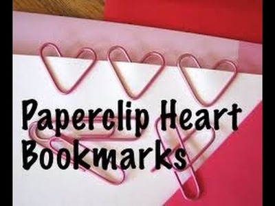 How To Make Paperclip Heart Bookmarks -DIY ||GGdoesrandomness
