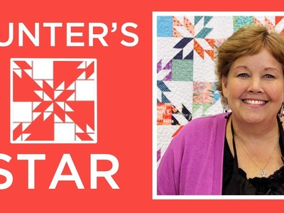 Hunter's Star Quilt Made Easy with Jenny