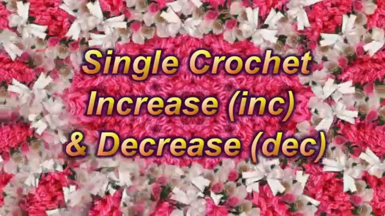 Learn to Crochet Lesson 7  - Single Crochet Increase (inc) & Decrease (dec) -  LEFT HANDED