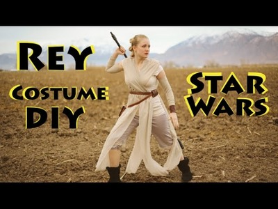 Rey Costume DIY! Star Wars The Force Awakens