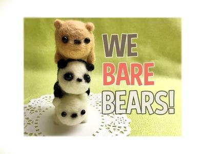 We Bare Bears DIY Needle Felt Tutorial!