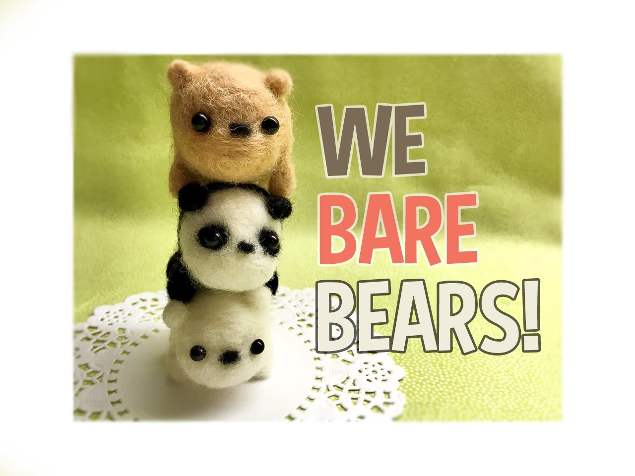 We Bare Bears DIY Needle Felt Tutorial!