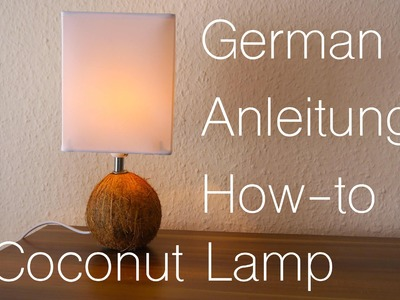 DIY Coconut Lamp How to  German
