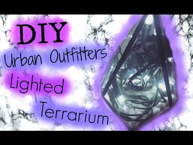 DIY Urban Outfitters Super Easy Tumblr Room Decor Geometric Glass Crystal Lighted Terrarium Tutorial