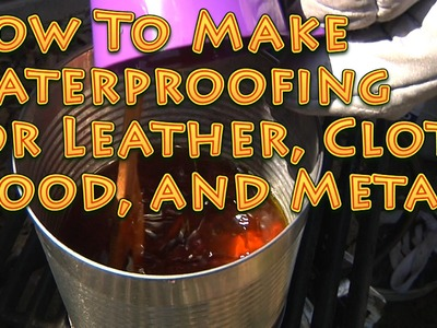 Homemade Waterproofing for Leather Cloth Wood and Metal WORKS GREAT