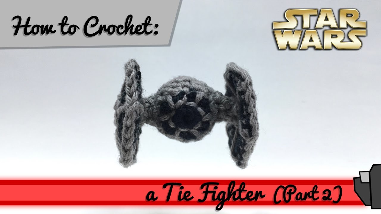 How to Crochet: a Tie Fighter (Part 2)
