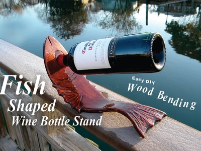 How to make a Fish Shaped Wine Bottle Stand Easy Wood Bending